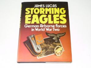 Storming Eagles German Airborne Forces In World War 2 (Lucas 1988)